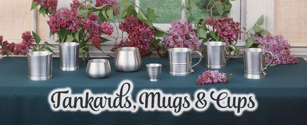 Elegant and durable pewter tankards, mugs, steins, and cups