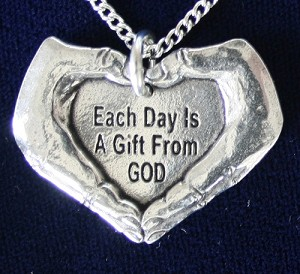 Each Day is a Gift from God with Hands Pendent